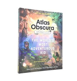ATLAS OBSCURA THE WORLD'S MOST ADVENTUROUS  KID