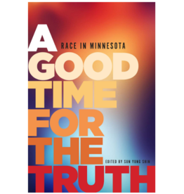 A GOOD TIME FOR THE TRUTH: RACE IN MN