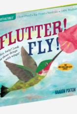 INDESTRUCTIBLE FLUTTER FLY