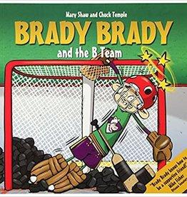 Brady Brady Brady Brady and The B Team