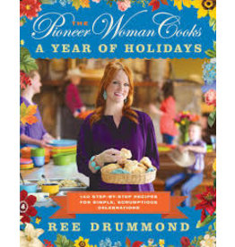 Pioneer Woman Cooks: A Year Of Holidays Cookbook