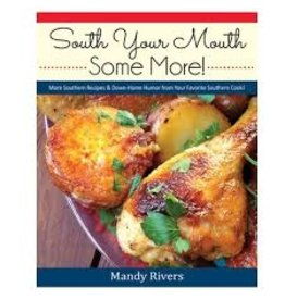 South Your Mouth Some More Cookbook
