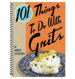 101 Things To Do With Grits Cookbook