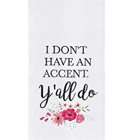 C and F Home Towel, Don't Have an Accent Y'All, floursack
