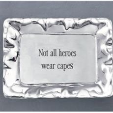Beatriz Ball Not all Heros Wear Capes Tray Small