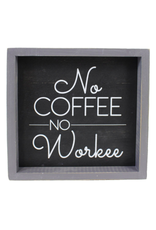 TCE No Coffee No Workee