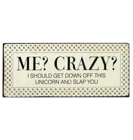 TCE Me? Crazy? Metal Sign