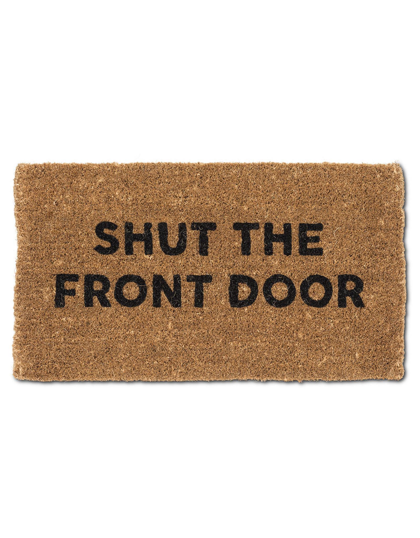 TCE Shut the Front Door Doormat