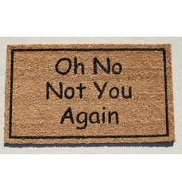 TCE Not You Again Doormat