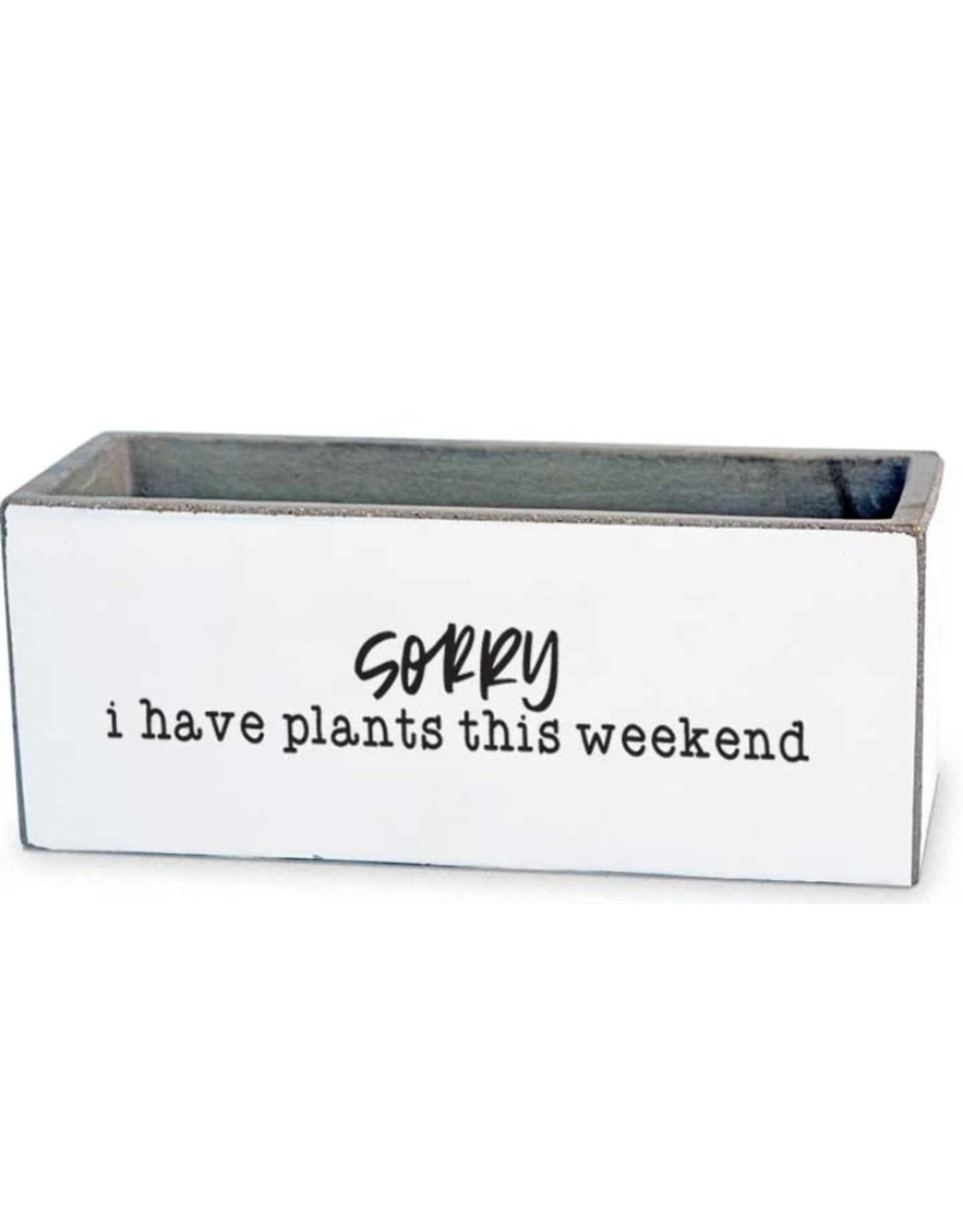 TCE Planter-Sorry I have Plants this Weekend