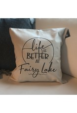 TCE Life is Better at Fairy Lake  Pillow