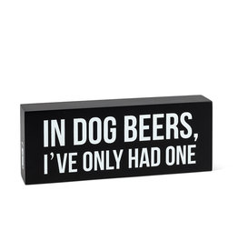 "TCE Rectangular ""In Dog Beers..."" Block"