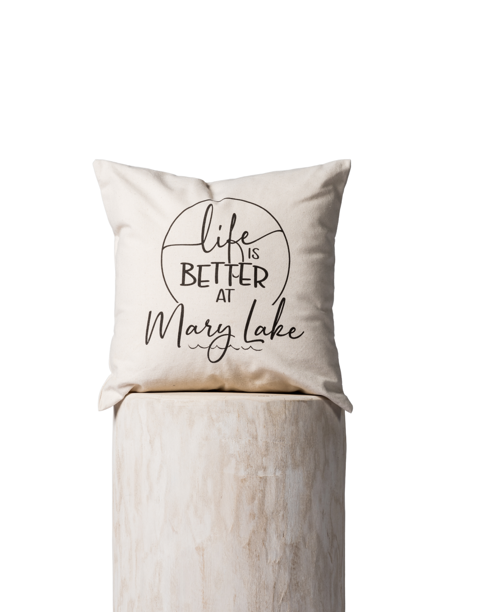 TCE Life is Better at Mary Lake Pillow