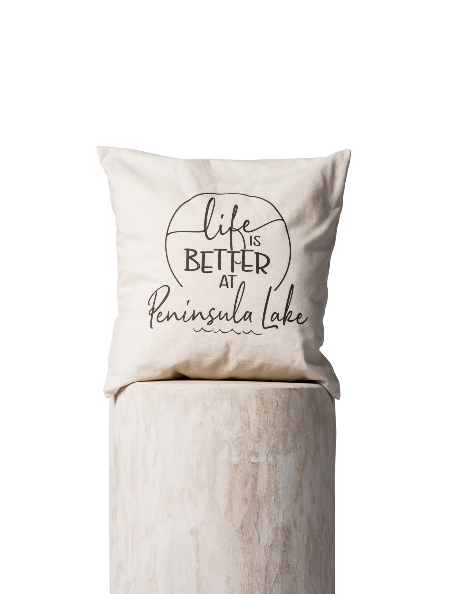 TCE Life is Better at Peninsula Lake Pillow