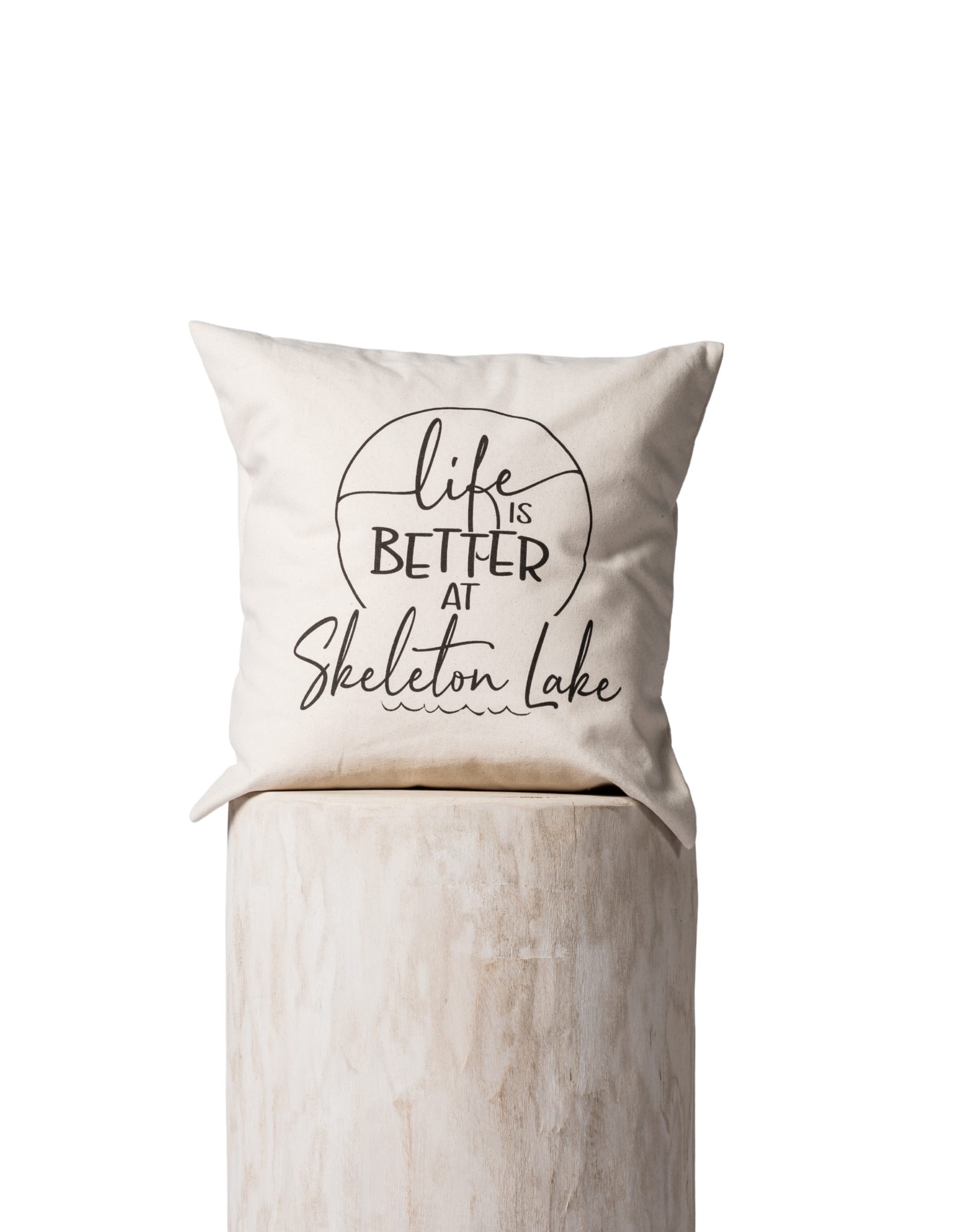 TCE Life is Better at Skeleton Lake  Pillow