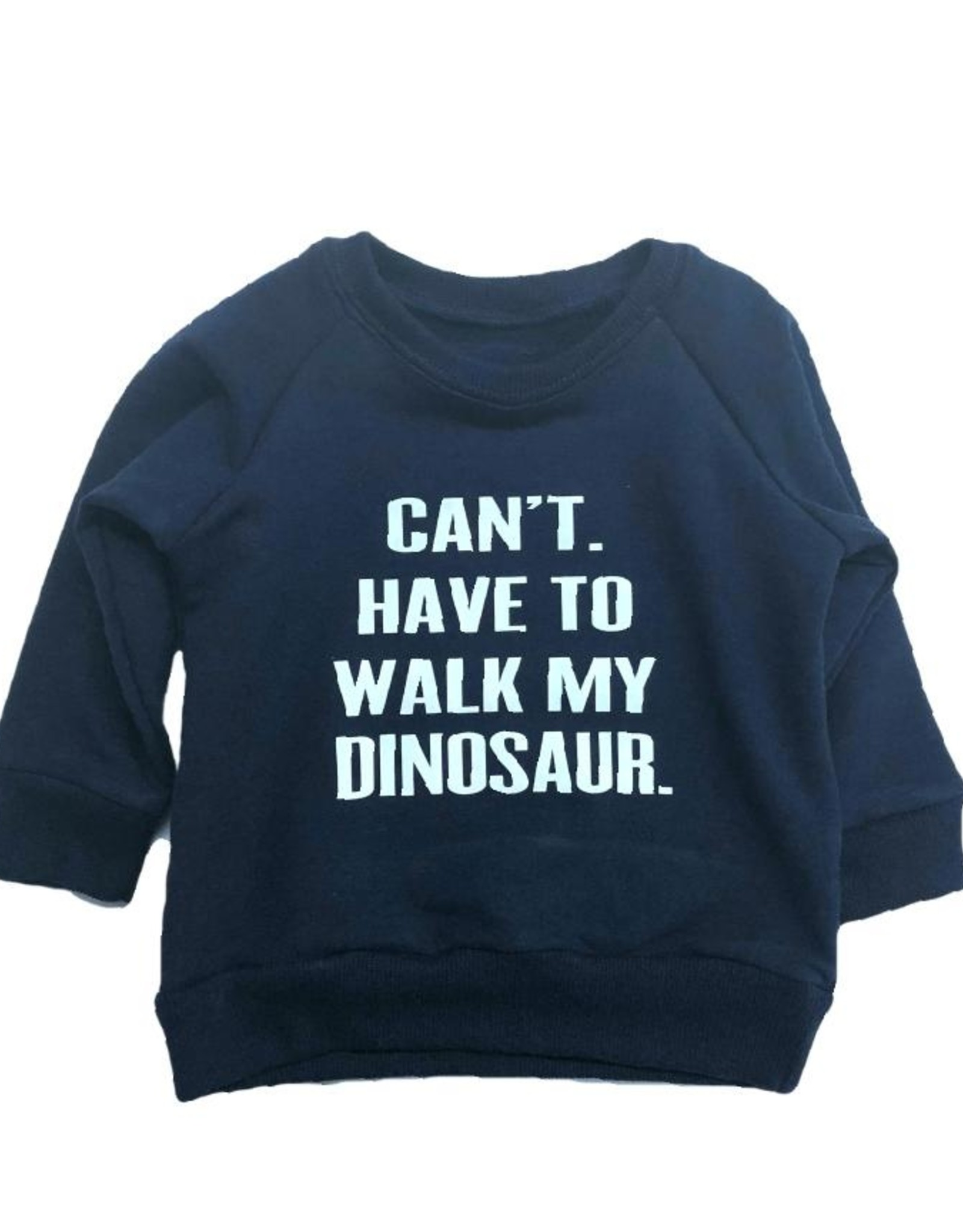 Portage & Main Can't.  Have to Walk My Dinosaur Sweatshirt
