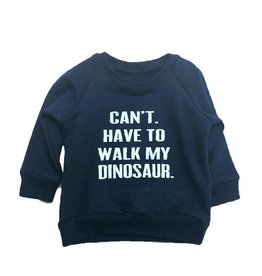 Portage & Main Can't.  Have to Walk My Dinosaur Sweatshirt