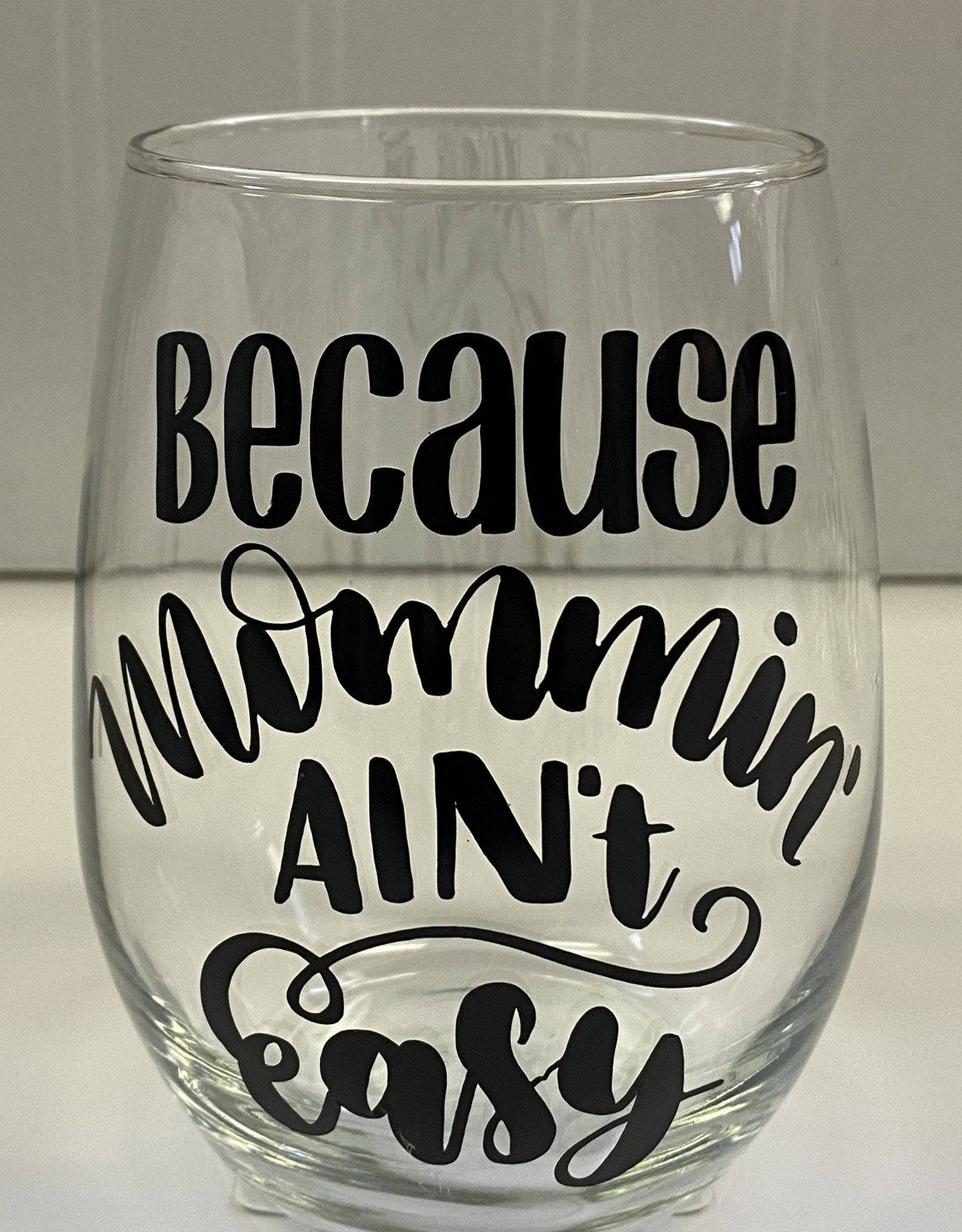 Cheers My Dears Because Mommin' Stemless Wine Glass