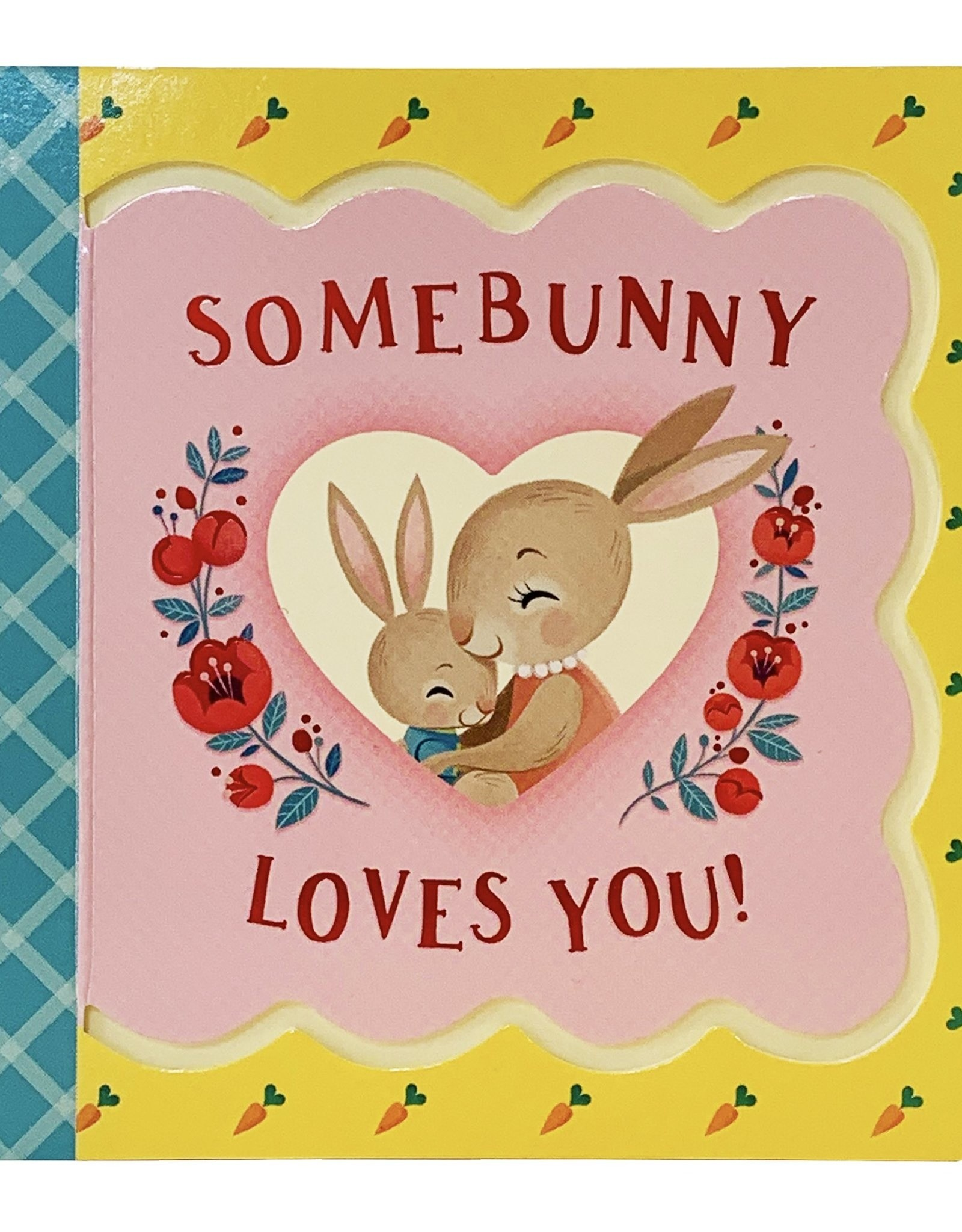Some Bunny Loves You! board book