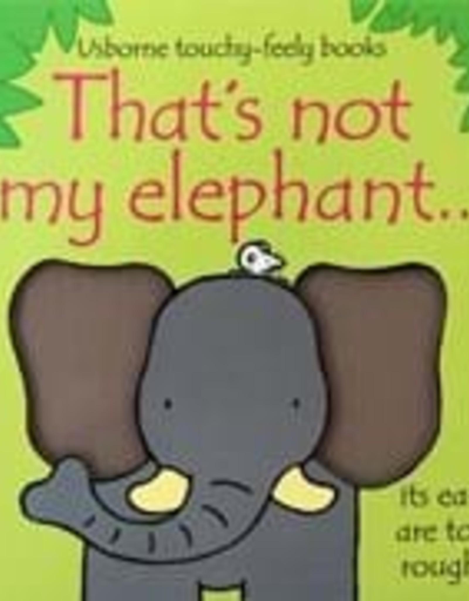 That's Not My Elephant by Fiona Watt