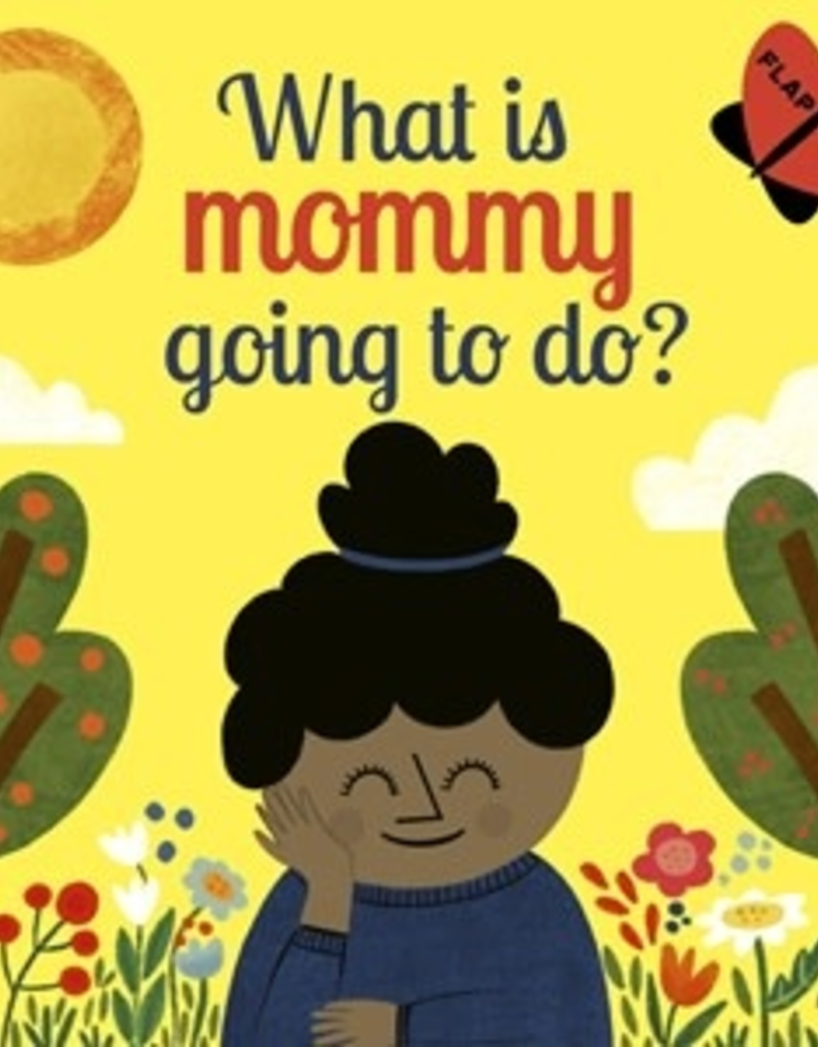 What is Mommy Going to Do? by Carly Madden and Juliana Perdomo