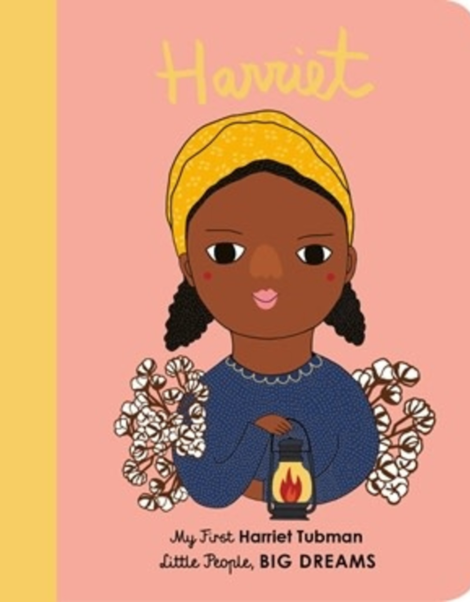 My First Harriet Tubman by Maria Isabel Sanchez Vegara and Pili Aguado