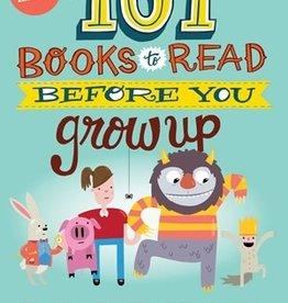 Quarto Publishing 101 Books to Read Before You Grow Up