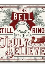 "My Word The Bell Still Rings for All Who Truly Believe Chunky, 6"" by 6"""