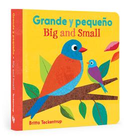 Barefoot Books Grande y Pequeno/ Big and Small by Britta Teckentrup