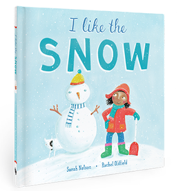Barefoot Books I Like the Snow by Sarah Nelson and Rachel Oldfield