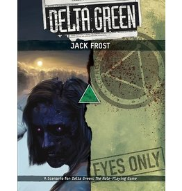 Delta Green DELTA GREEN: JACK FROST (PREORDER EXPECTED April 15)