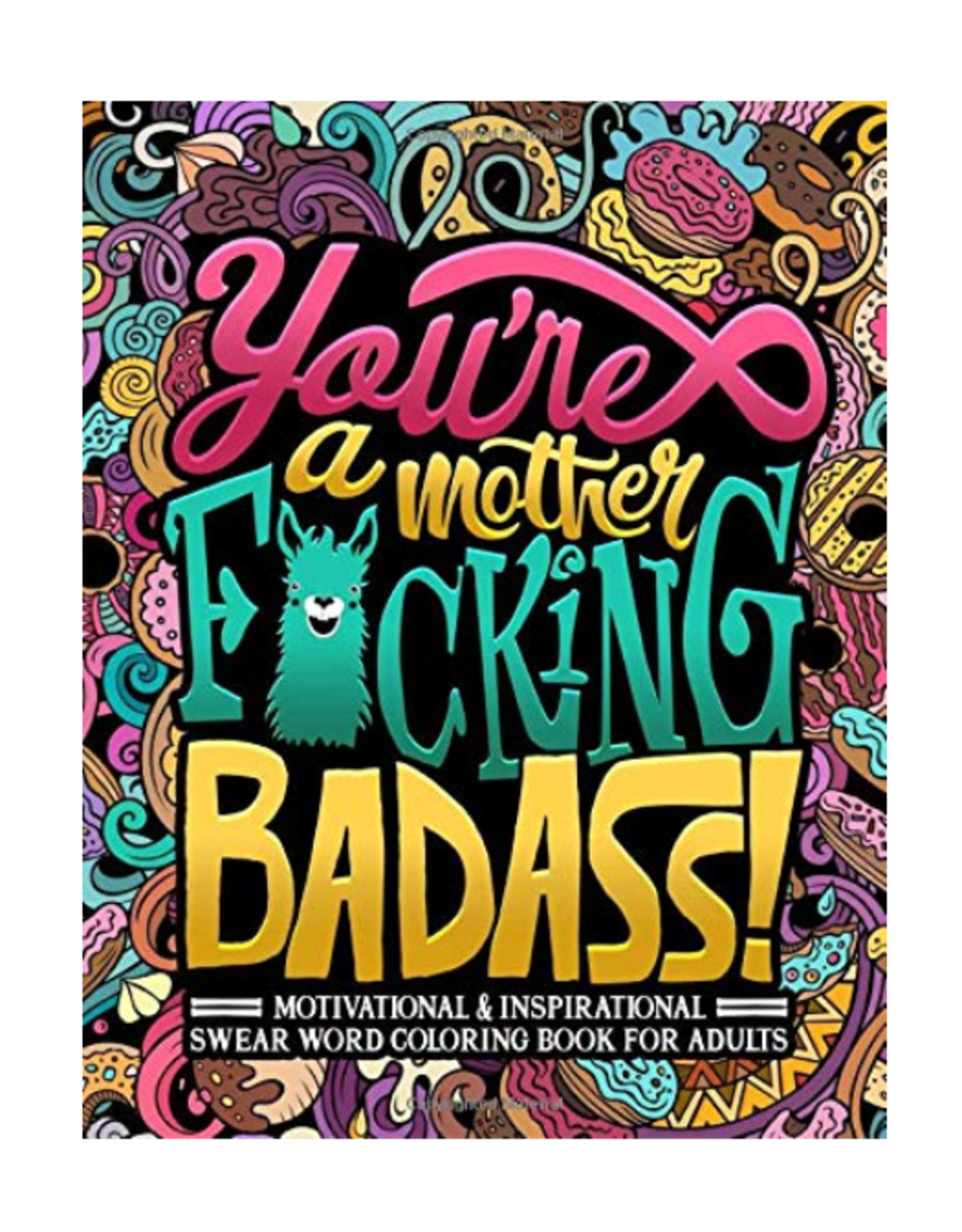 Honey Badger Coloring Colouring Book for Adults, You're a Mother F*cking Badass