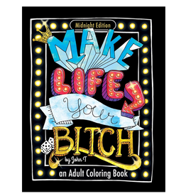 John T Colouring Book for Adults, Make Life Your Bitch