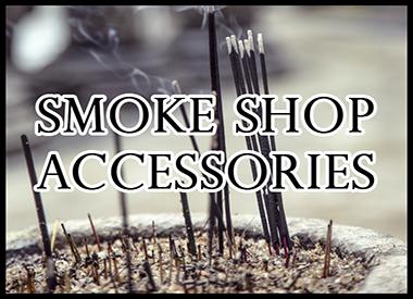 SMOKE SHOP ACCESSORIES