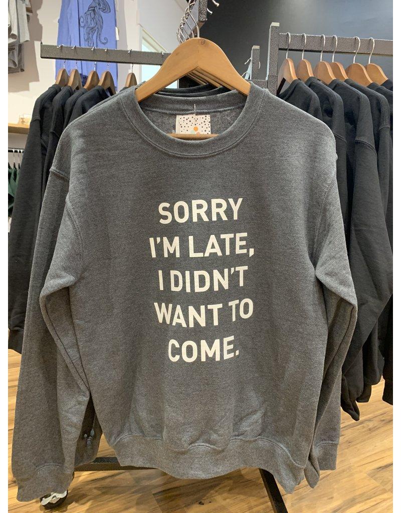 "Adult-ish ""Sorry I'm Late.."" Crewneck"
