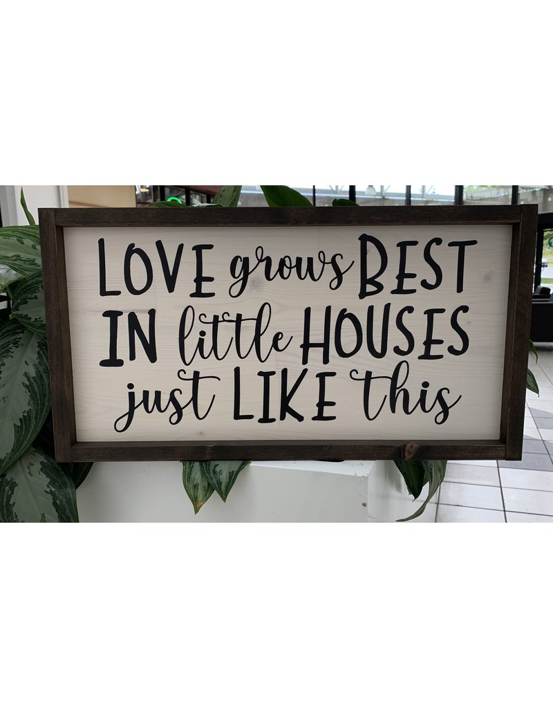 Cultured Coast Love grows in Houses like these Sign