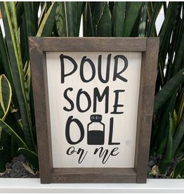 Cultured Coast Pour some oil on me Sign