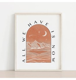 MELI.THELOVER All We Have is Now Print