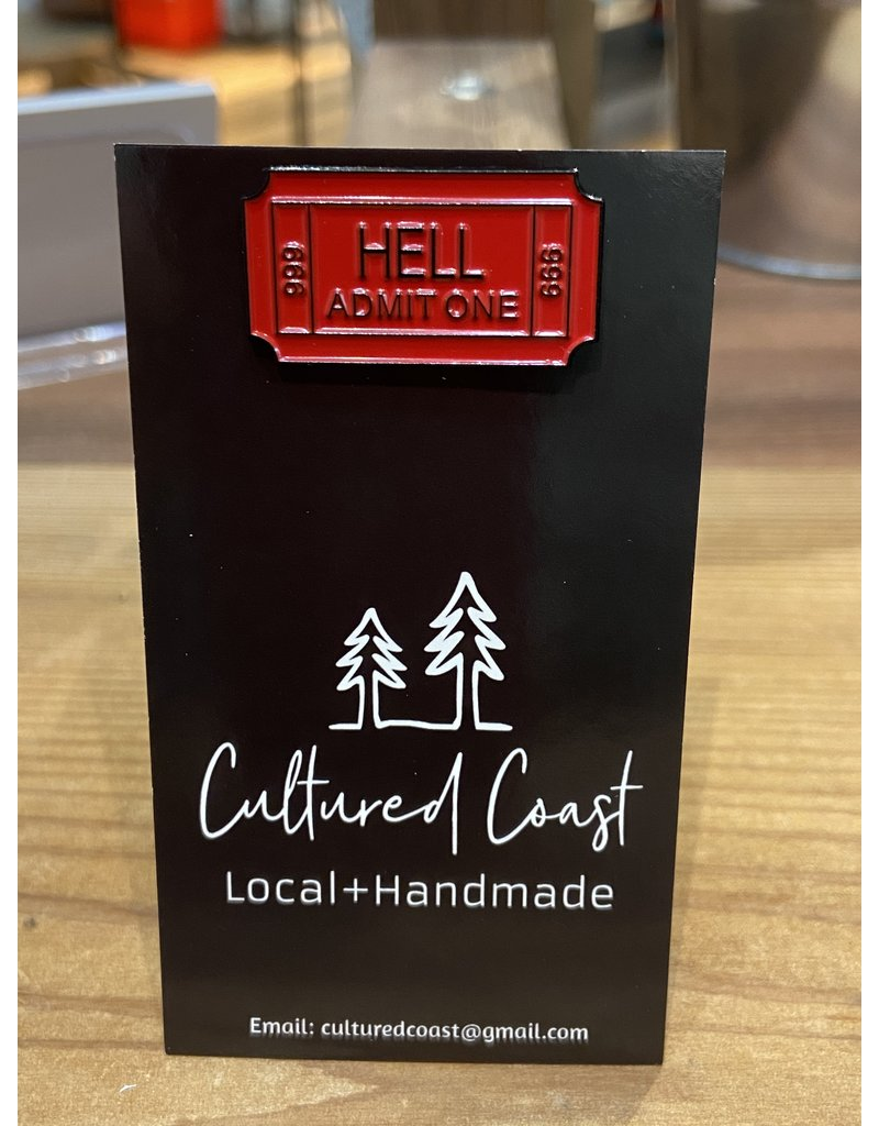 Cultured Coast Hell Admit One Pin
