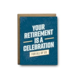 I'll Know It When I See It Your Retirement is a Celebration Card