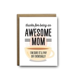 I'll Know It When I See It Awesome Mom Card
