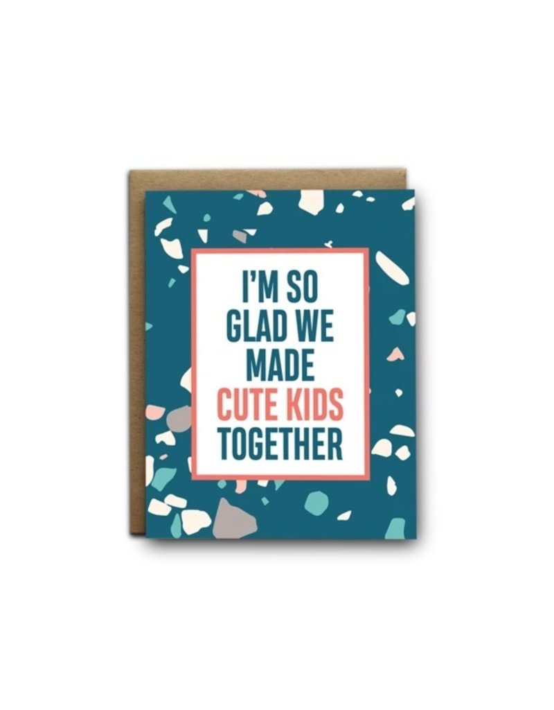 I'll Know It When I See It Made Cute Kids Together Card