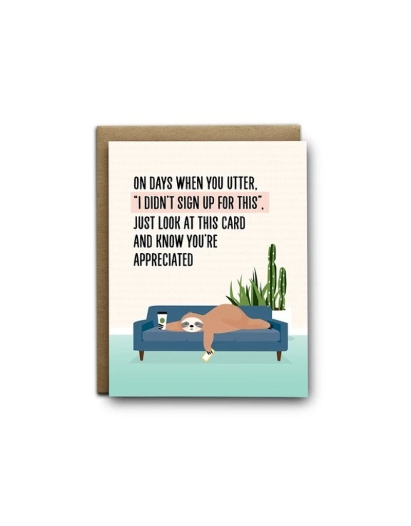 I'll Know It When I See It You're Appreciated Sloth Card