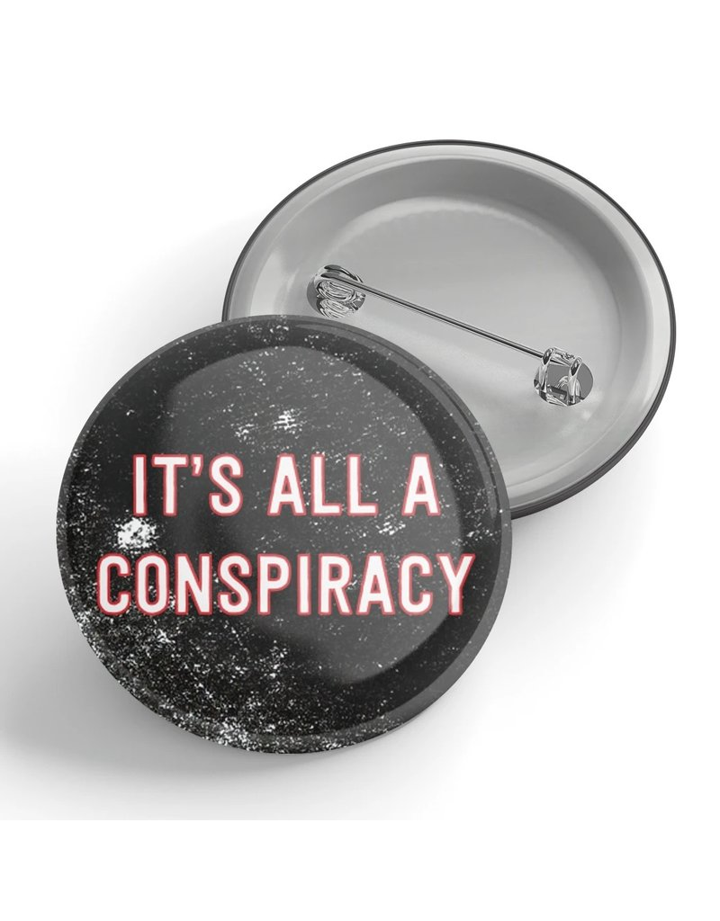 Black River Letterpress & Paper Co. Its All a Conspiracy Pin