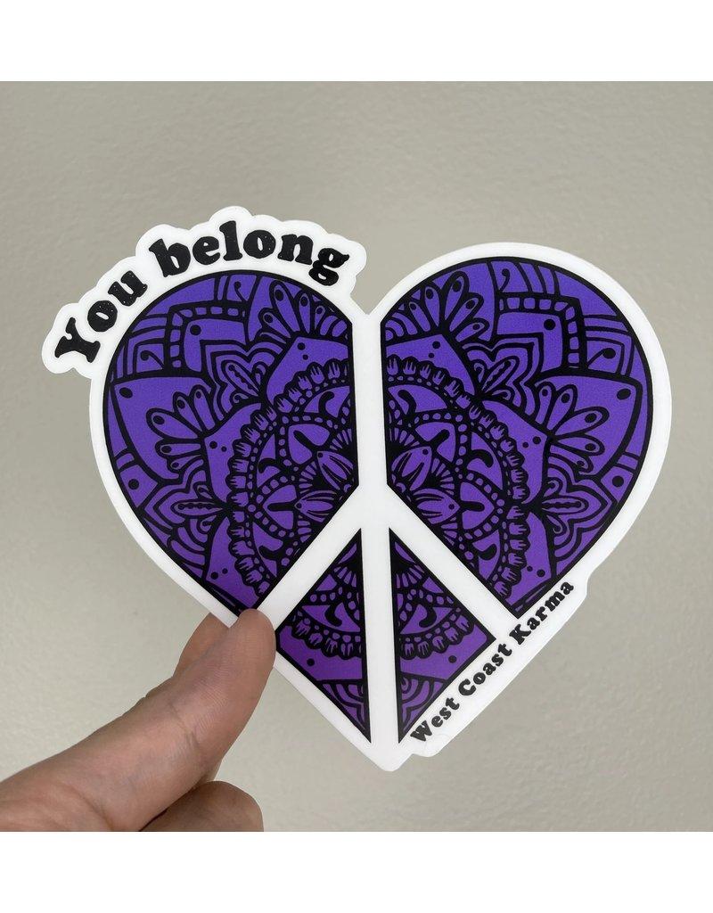 "West Coast Karma ""You Belong"" Drug Overdose and Mental Health Awareness Sticker"
