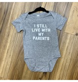 """Adult-ish """"I Still Live with my Parents"""" Onsie"""