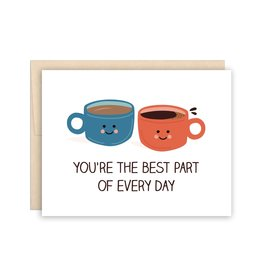 The Beautiful Project You're the Best Part of Every Day Card