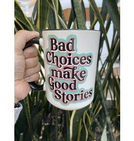 Cultured Coast Bad Choices Good Stories 15oz Mug