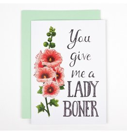 Naughty Florals You Give Me A Lady Boner Card