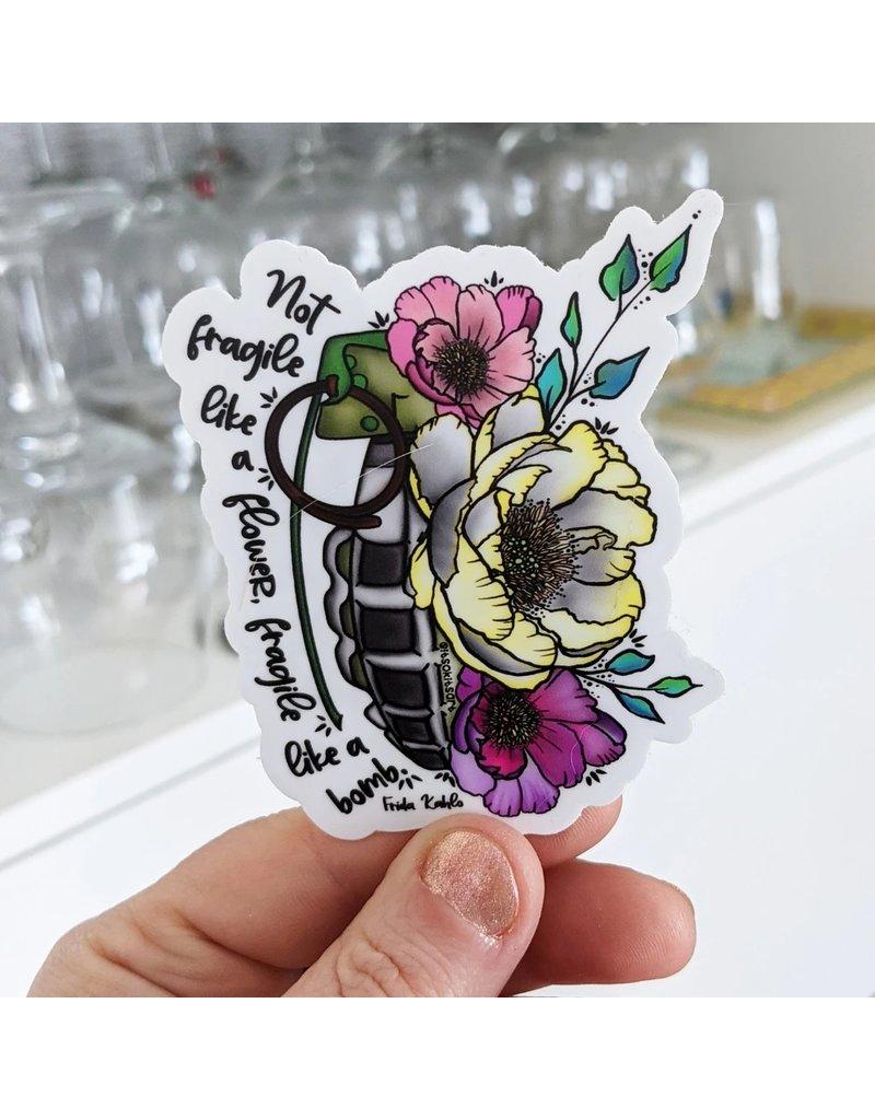 It's OK. It's ART. Not Fragile Like a Flower Sticker